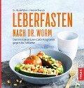 Leberfasten nach Dr. Worm - Nicolai Worm, Melanie Teutsch