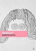 DRAW # 11 - Martin Assig