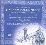 Fischbachauer Messe v Kathi Greinsberger - Sulzberger Dreigsang/Fischbachauer S.