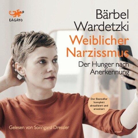 Weiblicher Narzissmus - Bärbel Wardetzki