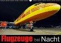 Flugzeuge bei Nacht (Wandkalender 2019 DIN A3 quer) - Daniel Philipp