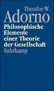 Philosophische Elemente einer Theorie der Gesellschaft - Theodor W. Adorno