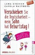 Verschieben Sie die Deutscharbeit - mein Sohn hat Geburtstag! - Lena Greiner, Carola Padtberg-Kruse
