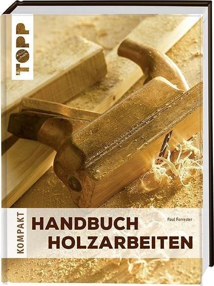 Handbuch Holzarbeiten - Paul Forrester