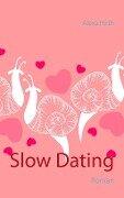 Slow Dating - Alexa Hirth