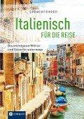 Italienisch für die Reise - Mike Hillenbrand, Loredana Marini, Cateriana Pietrobon