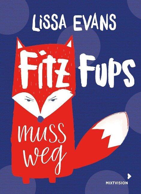 Fitz Fups muss weg - Lissa Evans