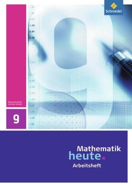 Mathematik heute 9. Arbeitsheft. Realschule. Sachsen-Anhalt -