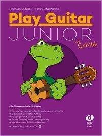 Play Guitar Junior mit Schildi - Michael Langer, Ferdinand Neges