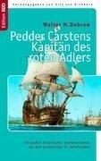 Pedder Carstens Kapitän des roten Adlers - Walter M. Dobrow