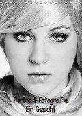 Portrait-Fotografie Ein Gesicht (Tischkalender 2018 DIN A5 hoch) - Nicole Schwalm Böttcher