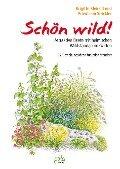 Schön wild! - Brigitte Kleinod, Friedhelm Strickler