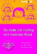 So rede ich richtig mit meinem Kind - Doris Heueck-Mauß