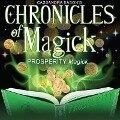 Chronicles of Magick: Prosperity Magick -