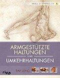 Yoga-Anatomie 3D: Armgestützte Haltungen und Umkehrhaltungen - Ray Long