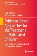Evidence-Based Approaches for the Treatment of Maltreated Children -