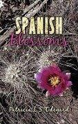 Spanish Blossoms - Patricia L. S. Odegard
