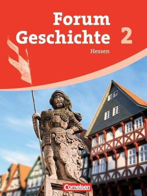 Forum Geschichte 02. Schülerbuch. Neubearbeitung. Gymnasium Hessen -