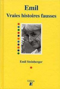 Vraies histoires fausses - Emil Steinberger