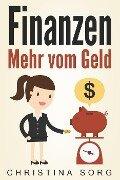Finanzen - Mehr vom Geld (Die Geld und Finanzen Saga, #1) - Christina Sorg