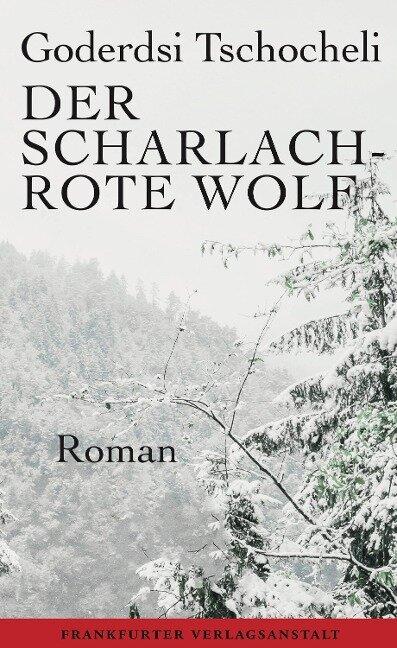 Der scharlachrote Wolf - Goderdsi Tschocheli