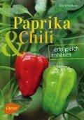 Paprika und Chili erfolgreich anbauen - Eva Schumann