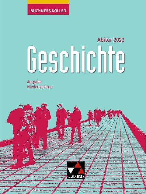 Buchners Kolleg Geschichte Niedersachsen Abitur 2022 - Friedrich Anders, Reiner Schell, Stefanie Witt, Hartmann Wunderer, Boris Barth
