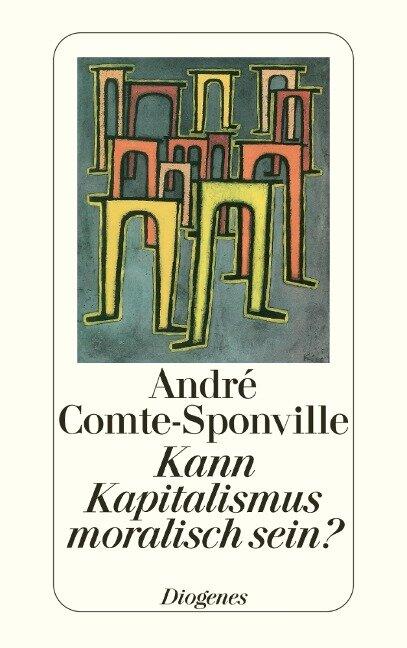 Kann Kapitalismus moralisch sein? - André Comte-Sponville