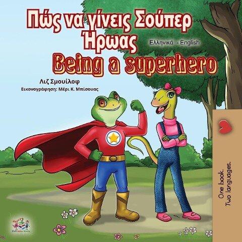 Being a Superhero (Greek English Bilingual Book) - Liz Shmuilov, Kidkiddos Books