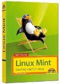 Linux Mint 18 - Einstieg und Umstieg - Das Komplettpaket für den erfolgreichen Einstieg. Mit vielen Beispielen und Übungen. - Tim Schürmann