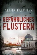 Gefährliches Flüstern - Alina Falkner