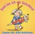 Bald Bin Ich Ein Schulkind-Lieder Für ABC-Schütz - Rundfunk-Kinderchöre Leipzig und Berlin