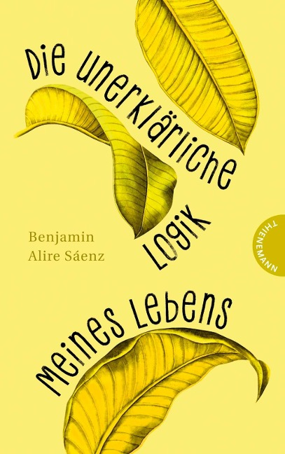 Die unerklärliche Logik meines Lebens - Benjamin Alire Sáenz