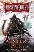 The Eye of Winter's Fury - Michael J. Ward