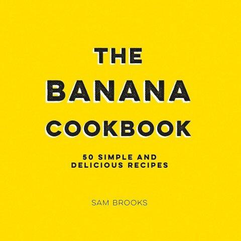The Banana Cookbook - Sam Brooks