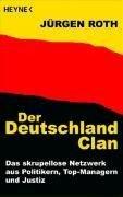 Der Deutschland-Clan - Jürgen Roth