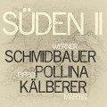 Süden 2 - Werner/Pollina Schmidbauer