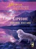 Final Exposure (Mills & Boon Love Inspired) (Big Sky Secrets, Book 1) - Roxanne Rustand