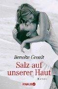 Salz auf unserer Haut - Benoite Groult
