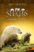 Seekers. Wald der Wölfe - Erin Hunter