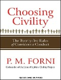 Choosing Civility: The Twenty-Five Rules of Considerate Conduct - P. M. Forni