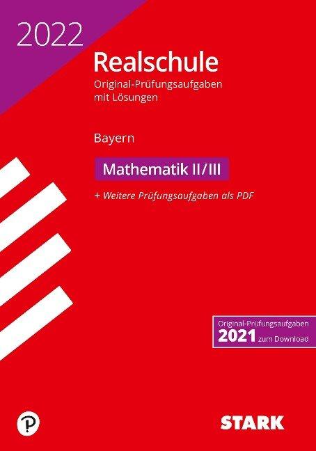 STARK Original-Prüfungen Realschule 2022 - Mathematik II/III - Bayern -