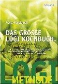 Das große LOGI-Kochbuch - Franca Mangiameli