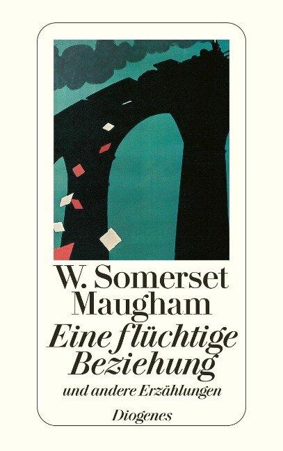 Eine flüchtige Beziehung - W. Somerset Maugham