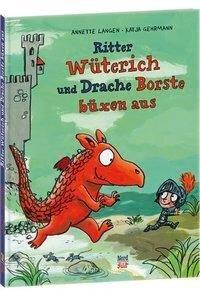 Ritter Wüterich und Drache Borste büxen aus - Annette Langen