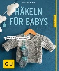 Häkeln für Babys - Dorothee Borck