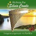Wellness Pur: Entspannungsmusik mit Panflöte - Silvio Condo