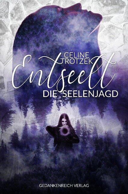 Entseelt - Celine Trotzek