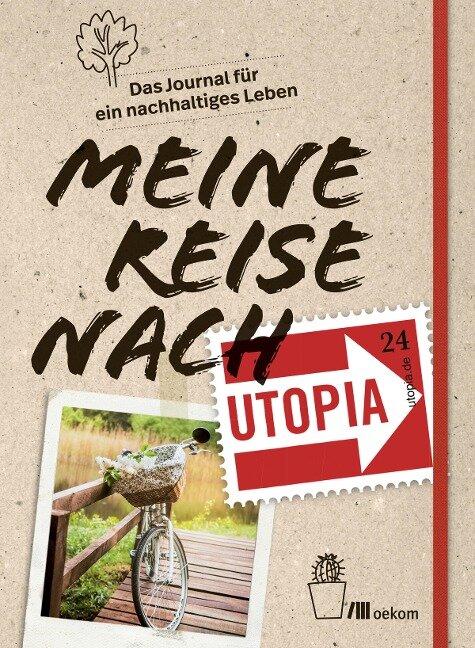 Meine Reise nach Utopia - Franz Grieser