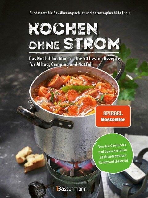 Kochen ohne Strom - Das Notfallkochbuch - Die 50 besten Rezepte für Alltag, Camping und Notfall -